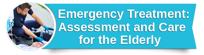 Emergency Treatment Assessment and Care for the Elderly small banner